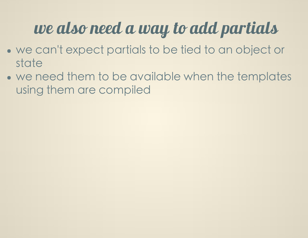 we also need a way to add partials we can't exp...