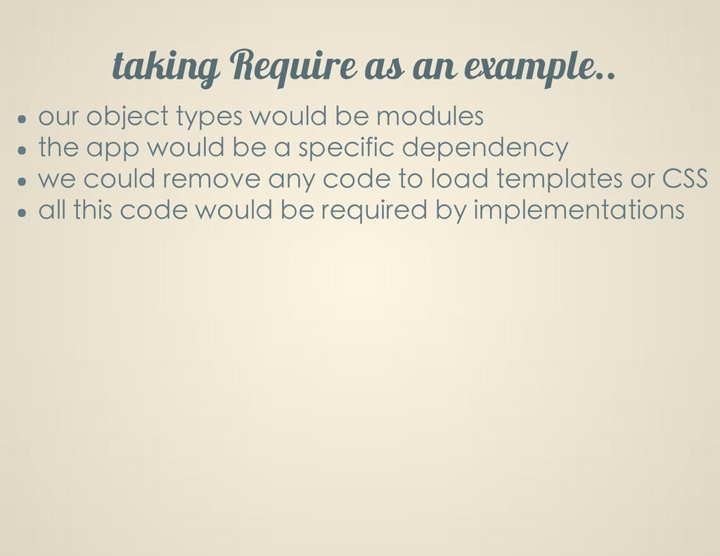 taking Require as an example.. our object types...