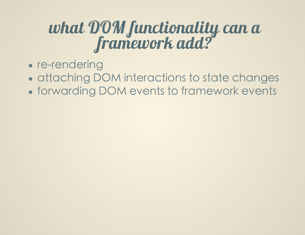 what DOM functionality can a framework add re-r...