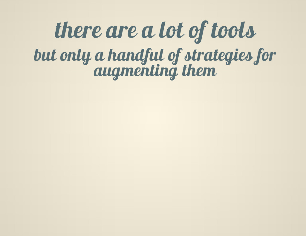 there are a lot of tools but only a handful of ...