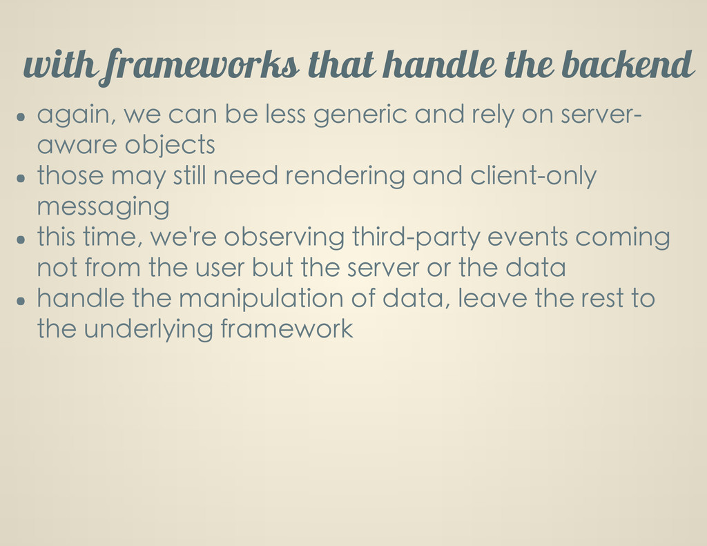 with frameworks that handle the backend again, ...