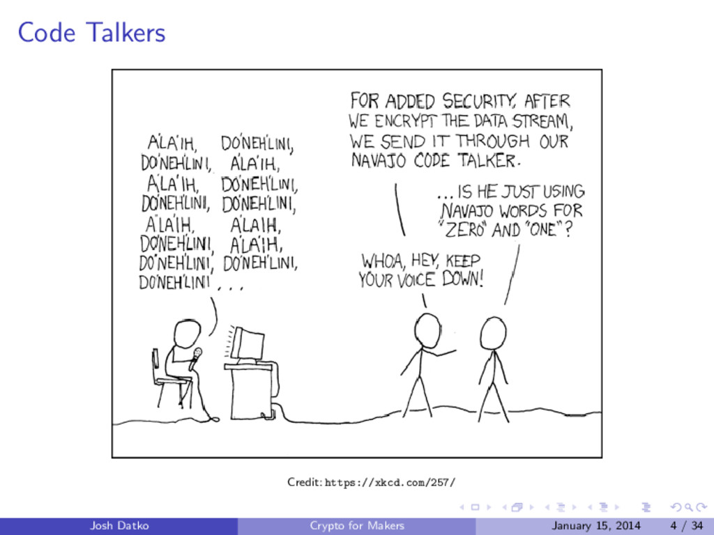 Code Talkers Credit: https://xkcd.com/257/ Josh...