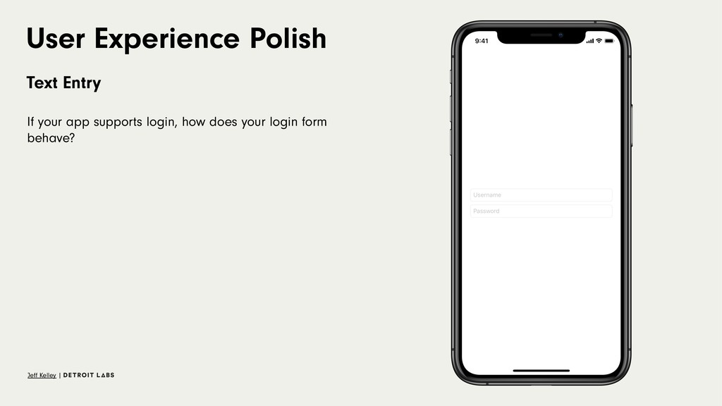 User Experience Polish Text Entry If your app s...