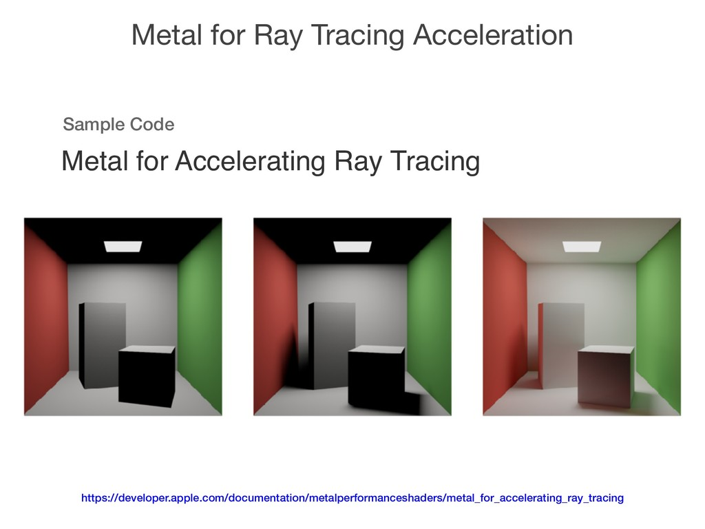 Metal for Ray Tracing Acceleration https://deve...