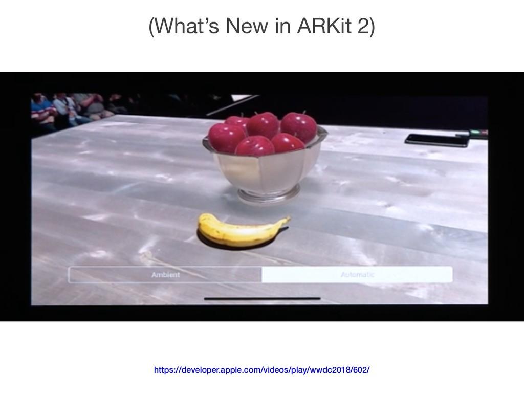 (What's New in ARKit 2) https://developer.apple...