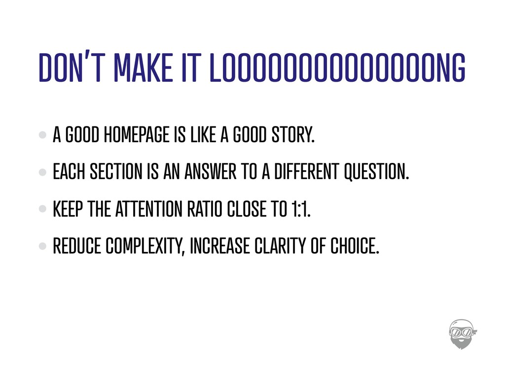 DON'T MAKE IT LOOOOOOOOOOOOOONG A GOOD HOMEPAGE...