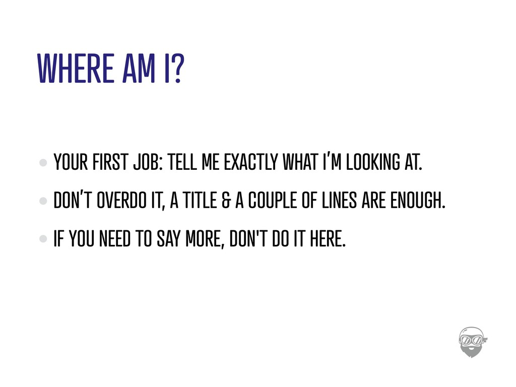WHERE AM I? YOUR FIRST JOB: TELL ME EXACTLY WHA...