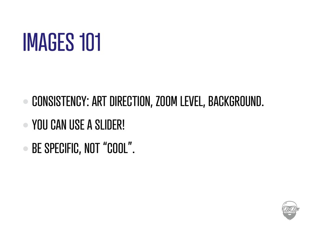 IMAGES 101 CONSISTENCY: ART DIRECTION, ZOOM LEV...