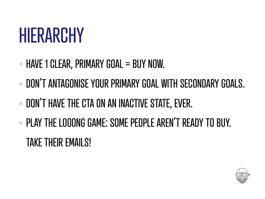 HIERARCHY HAVE 1 CLEAR, PRIMARY GOAL = BUY NOW....
