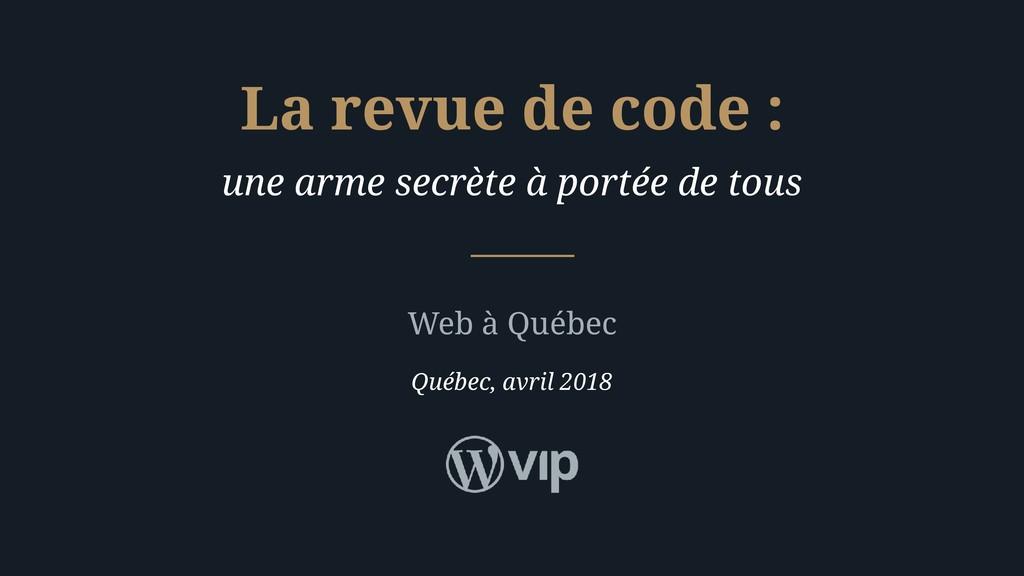 une arme secrète à portée de tous Web à Québec ...
