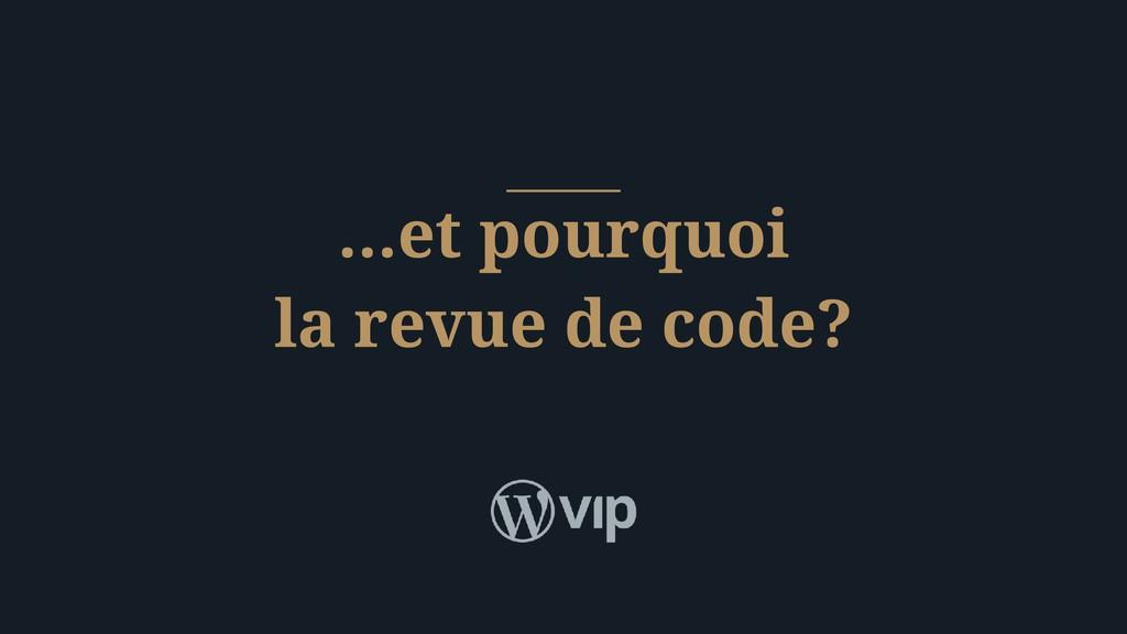…et pourquoi la revue de code?
