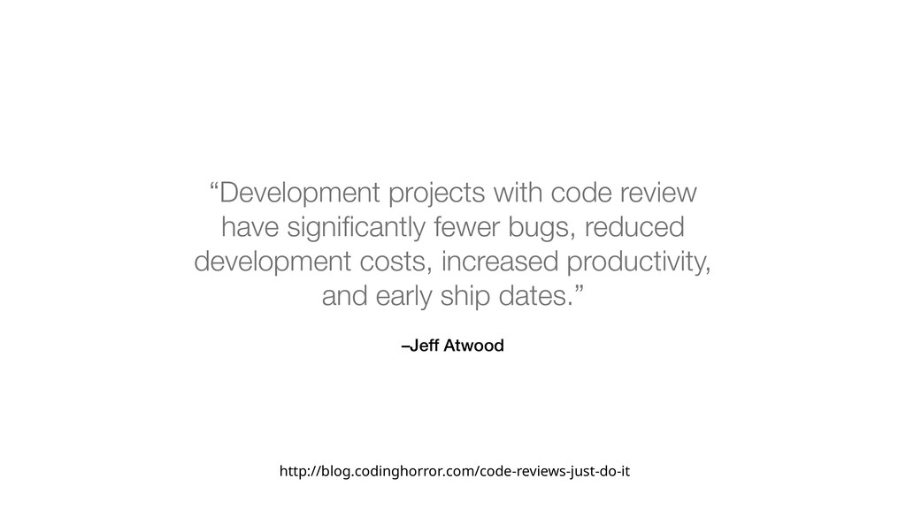 """–Jeff Atwood """"Development projects with code re..."""