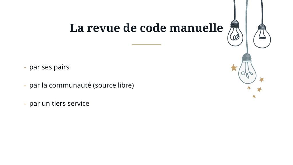 La revue de code manuelle - par ses pairs - par...