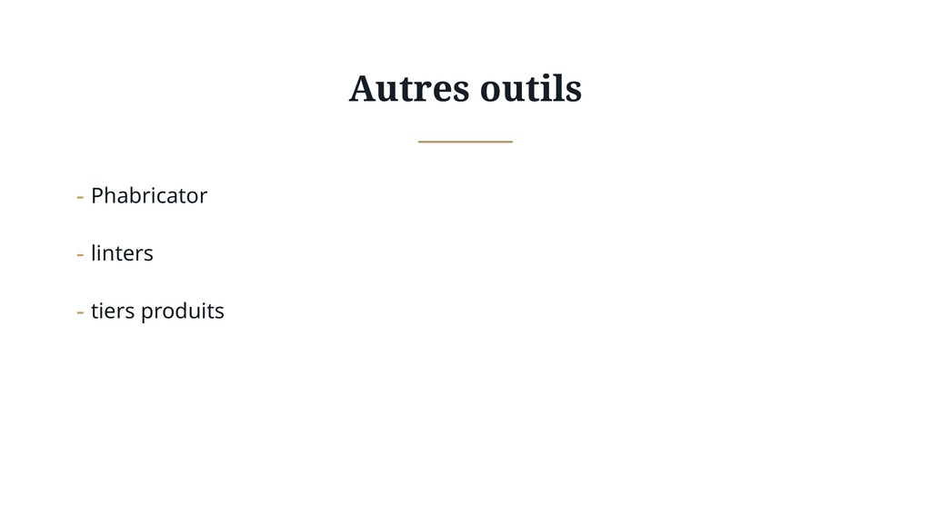 Autres outils - Phabricator - linters - tiers p...