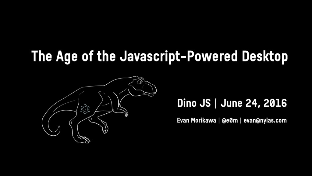 The Age of the Javascript-Powered Desktop Evan ...