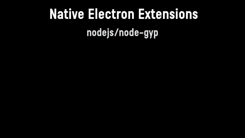 nodejs/node-gyp Native Electron Extensions