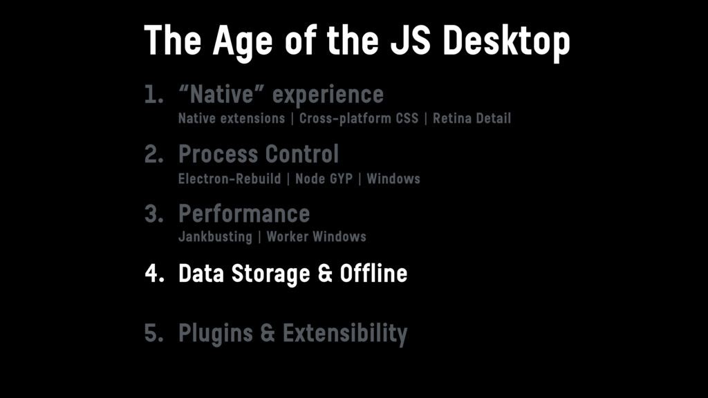 "The Age of the JS Desktop 1. ""Native"" experienc..."