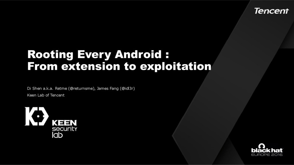 Rooting Every Android : From extension to explo...