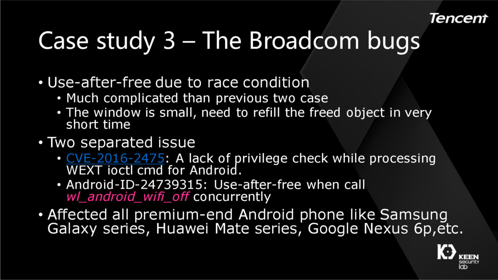 Case study 3 – The Broadcom bugs • Use-after-fr...