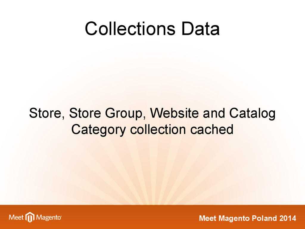 Meet Magento Poland 2014 Collections Data Store...