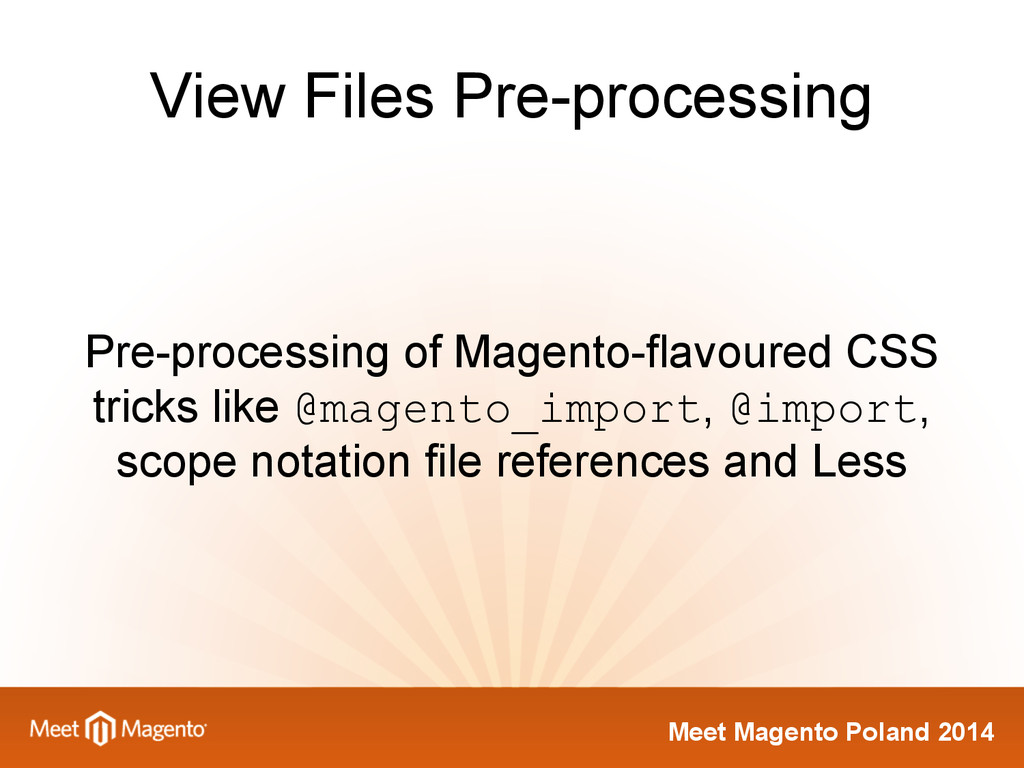 Meet Magento Poland 2014 View Files Pre-process...