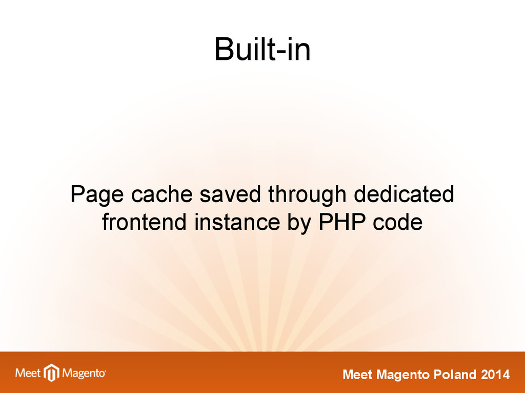 Meet Magento Poland 2014 Built-in Page cache sa...