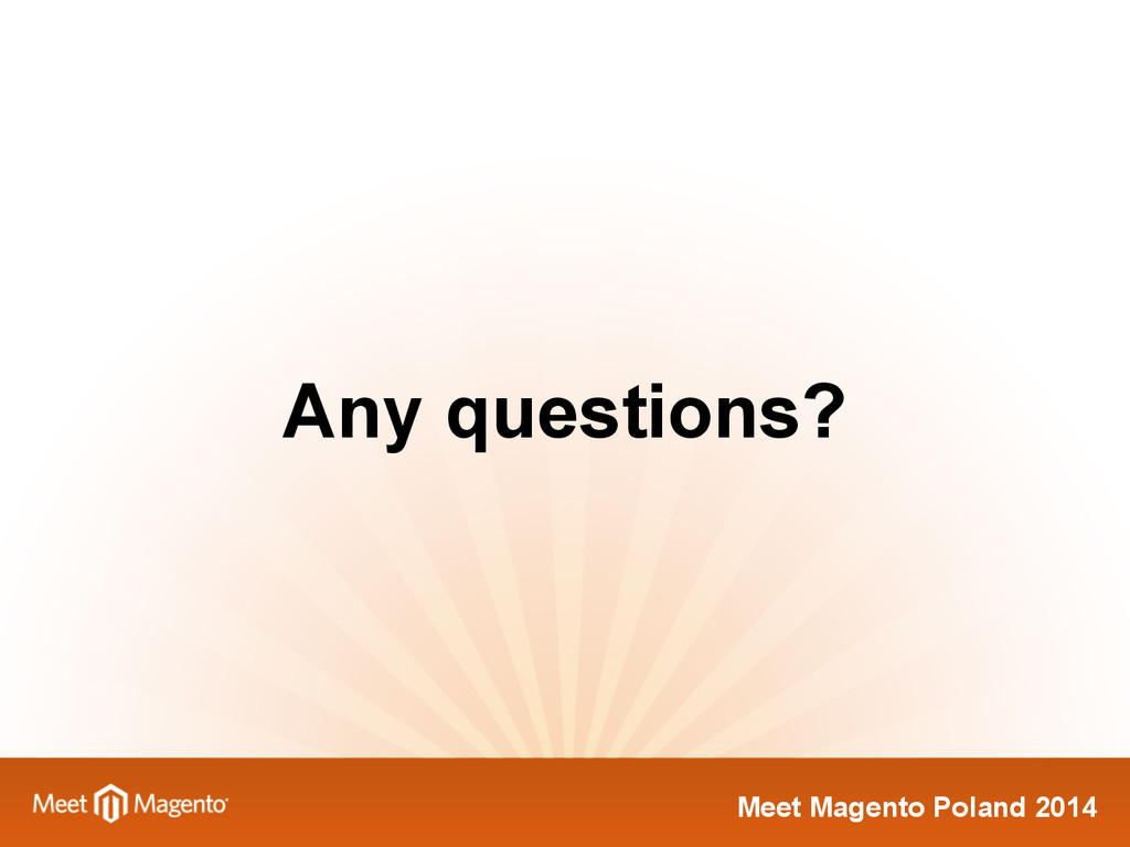 Meet Magento Poland 2014 Any questions?