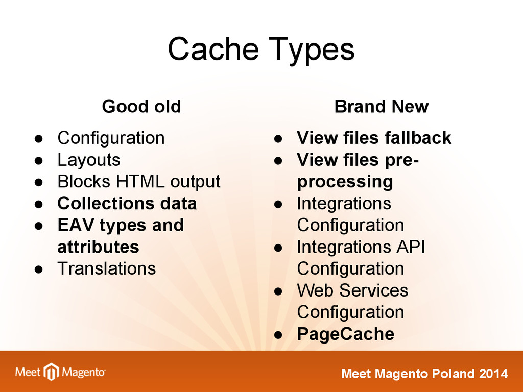 Meet Magento Poland 2014 Cache Types Good old ●...