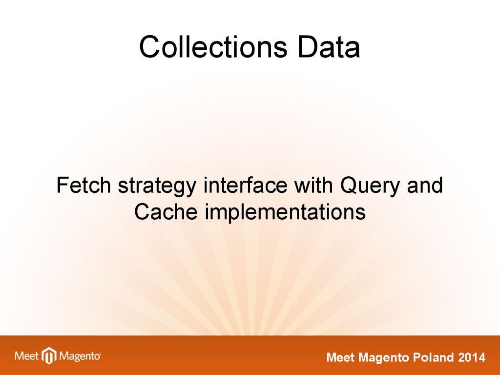 Meet Magento Poland 2014 Collections Data Fetch...