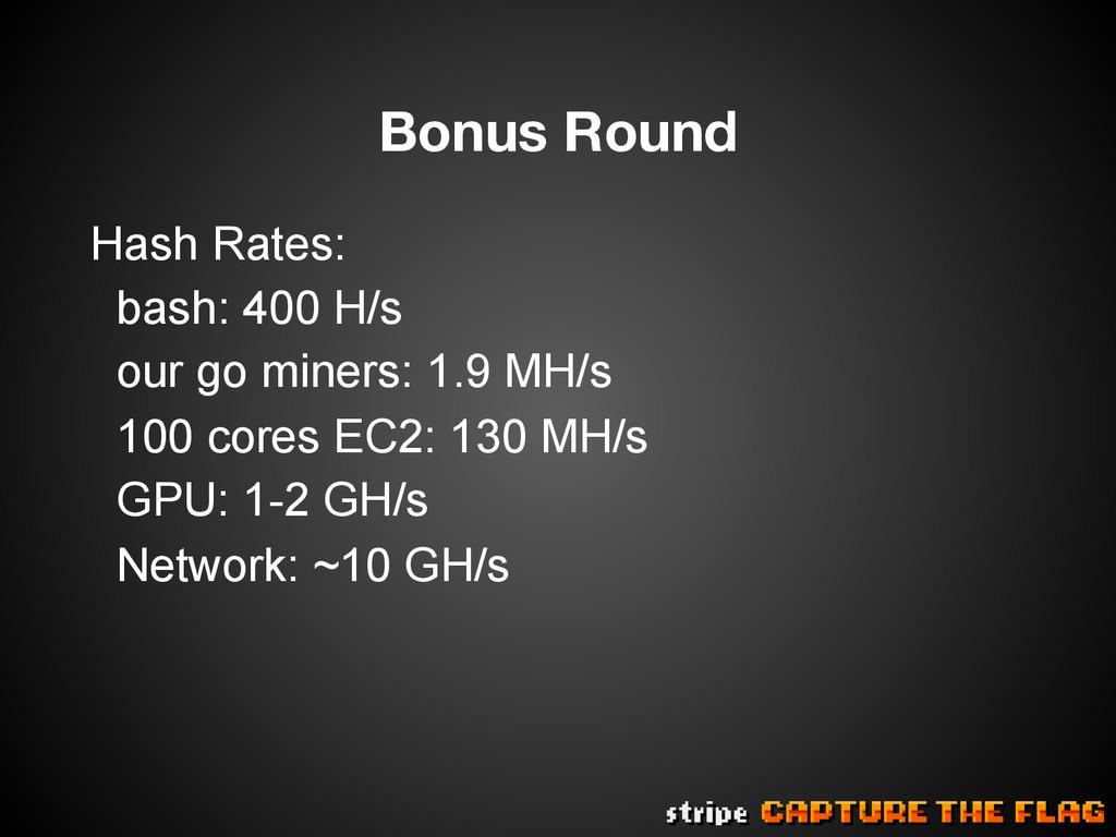 Bonus Round Hash Rates: bash: 400 H/s our go m...