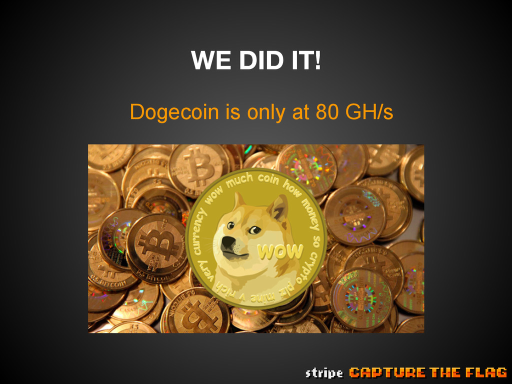 WE DID IT! Dogecoin is only at 80 GH/s