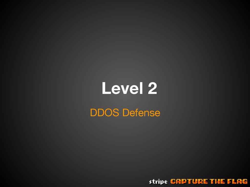 Level 2 DDOS Defense