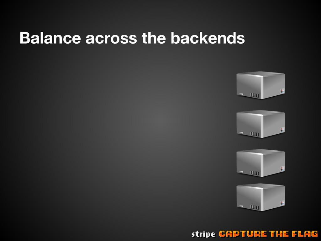 Balance across the backends