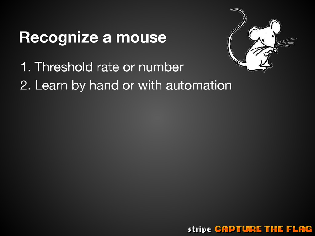 Recognize a mouse 1.Threshold rate or number...