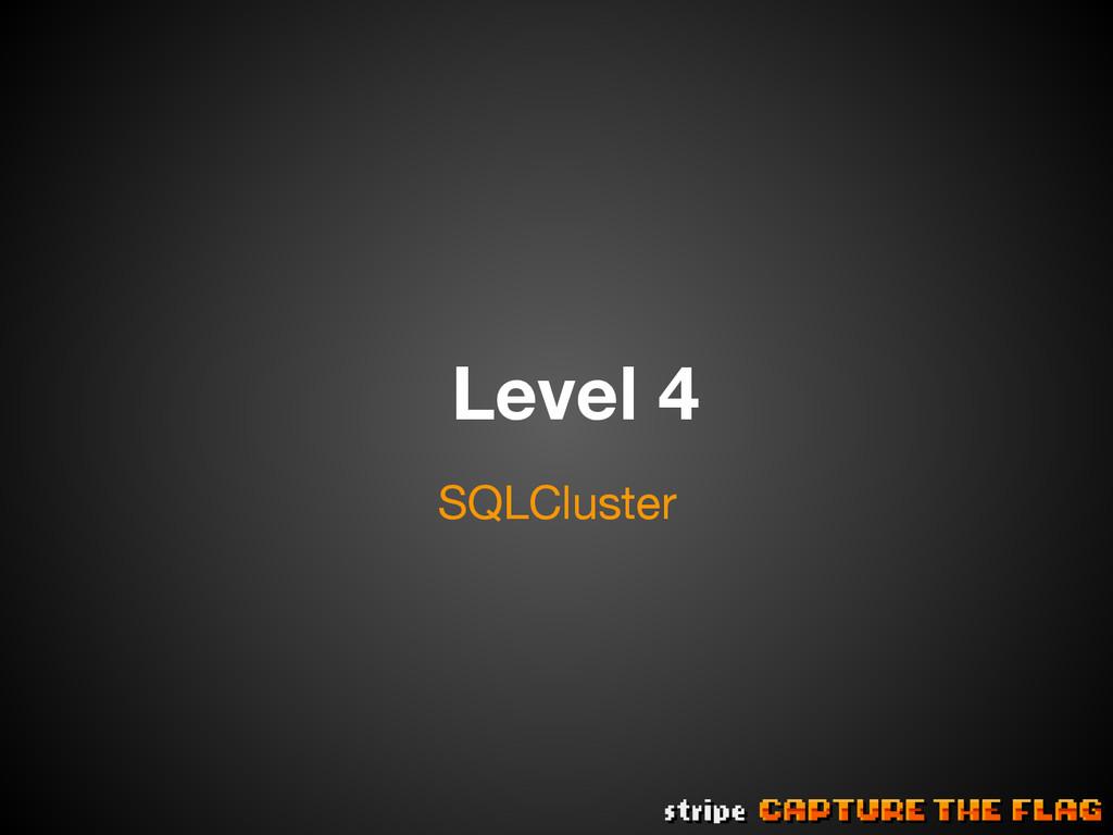 Level 4 SQLCluster