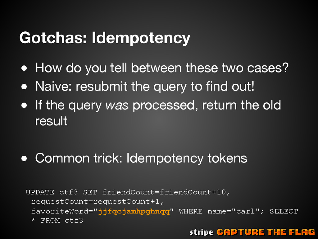 Gotchas: Idempotency ● How do you tell betwee...