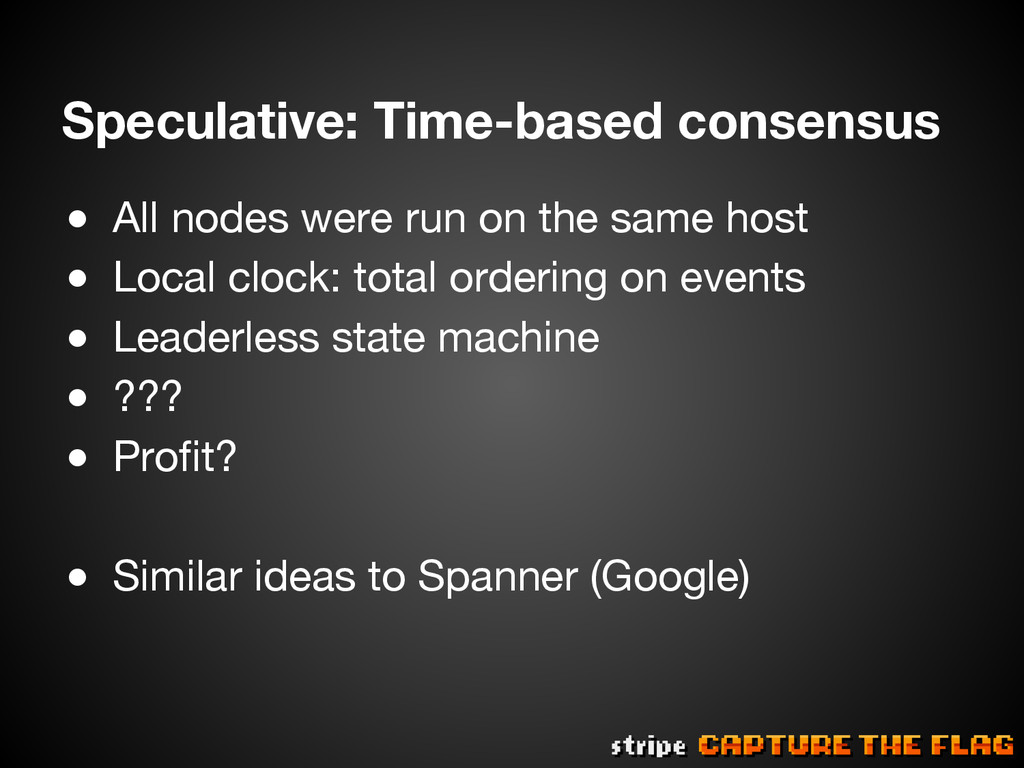 Speculative: Time-based consensus ● All nodes...