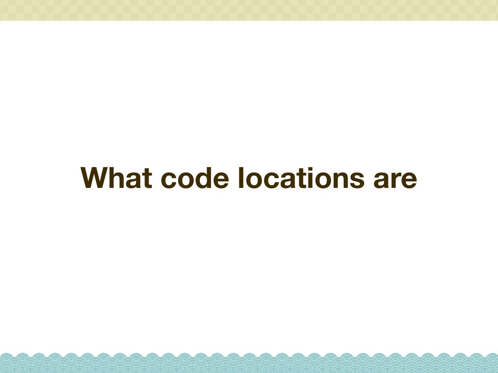 What code locations are