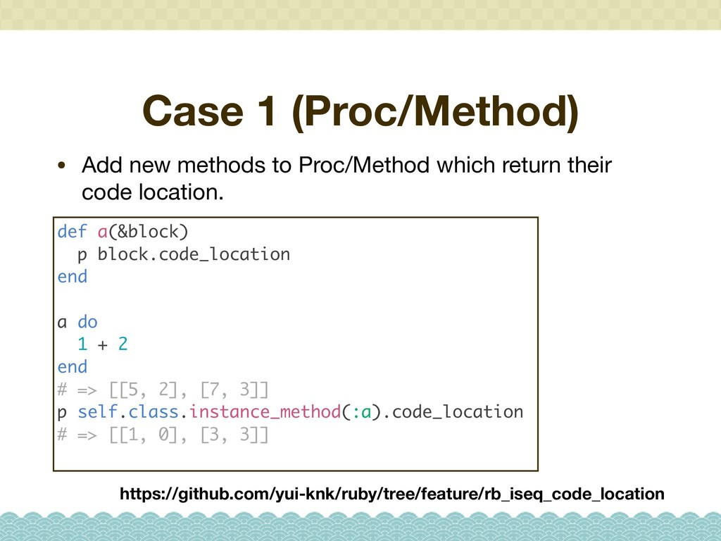 Case 1 (Proc/Method) • Add new methods to Proc/...