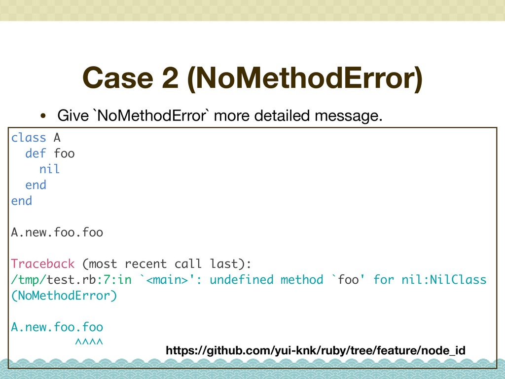 Case 2 (NoMethodError) • Give `NoMethodError` m...