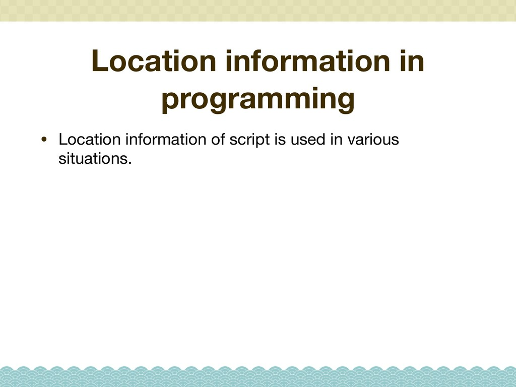 Location information in programming • Location ...