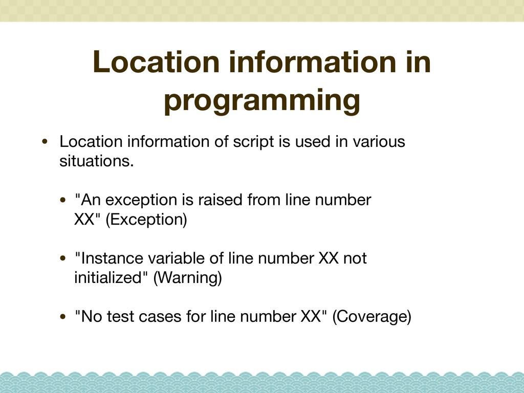 Location information in programming • Location ...