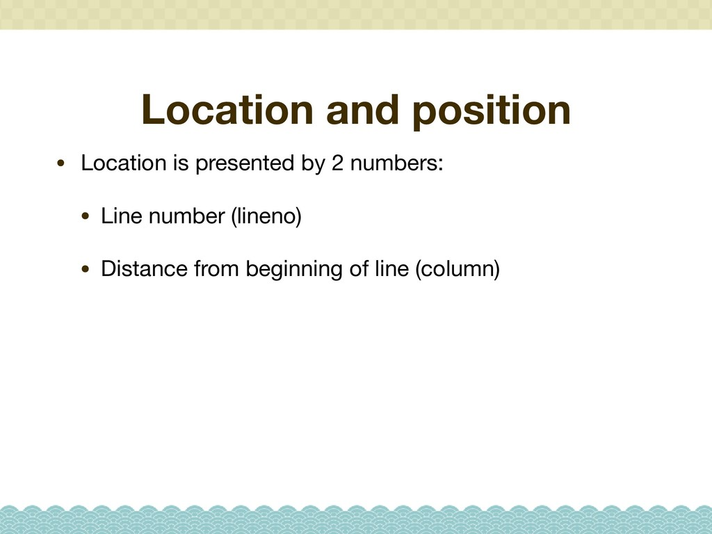Location and position • Location is presented b...