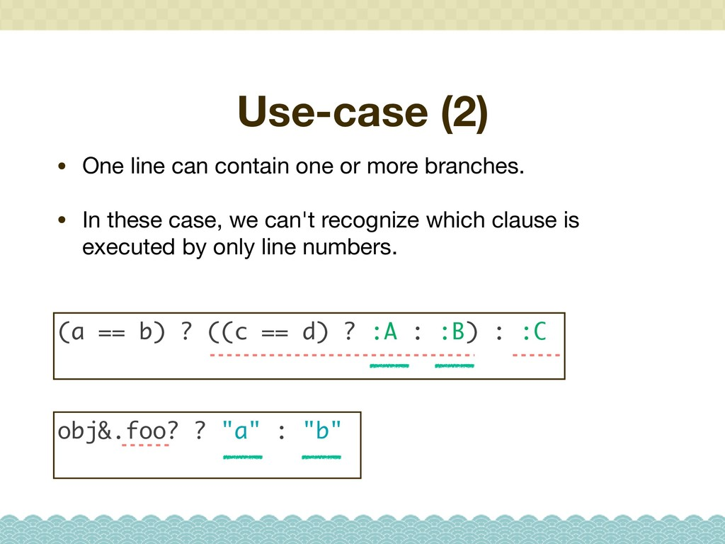 Use-case (2) • One line can contain one or more...