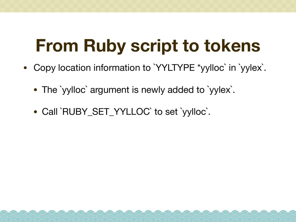 From Ruby script to tokens • Copy location info...