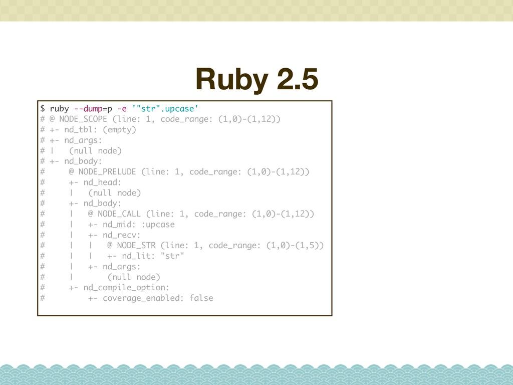 "$ ruby --dump=p -e '""str"".upcase' # @ NODE_SCOP..."