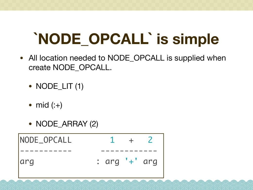 `NODE_OPCALL` is simple • All location needed t...