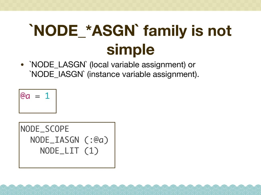 `NODE_*ASGN` family is not simple • `NODE_LASGN...
