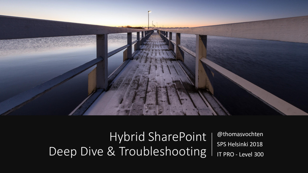 Hybrid SharePoint Deep Dive & Troubleshooting @...