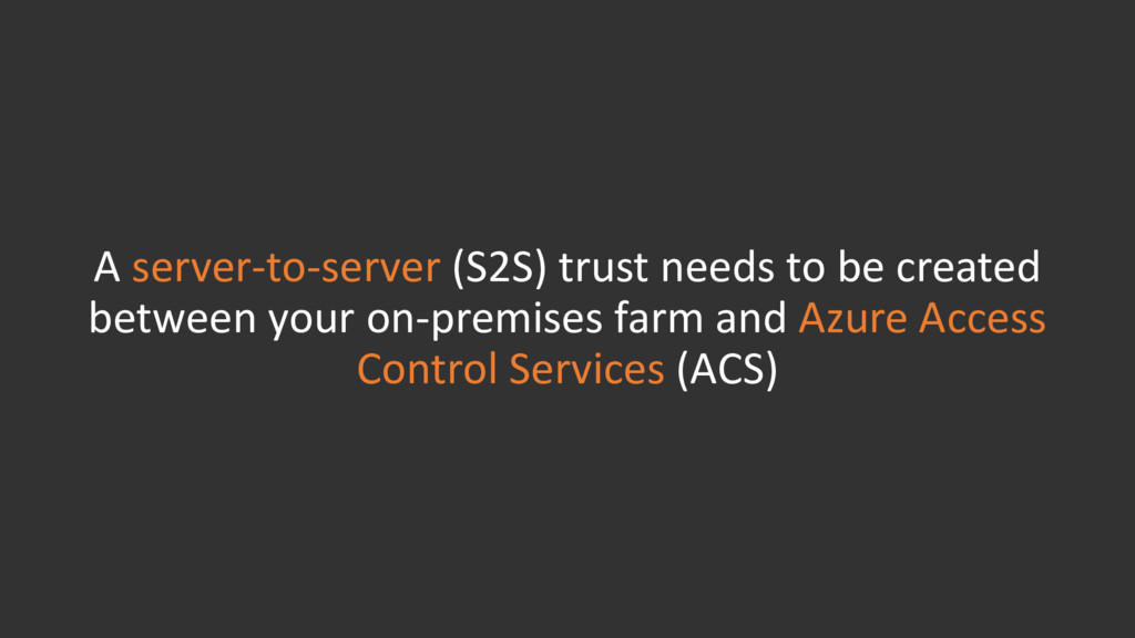 A server-to-server (S2S) trust needs to be crea...